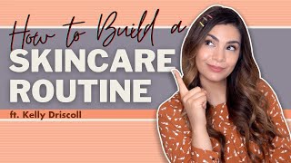 How to Build an (Uncomplicated) Skincare Routine ft. Kelly Driscoll | STYLEVANA K-BEAUTY